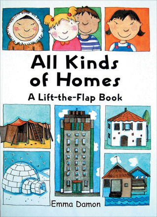 All Kinds of Homes: A Lift-the-Flap Book  by  Sheri Safran
