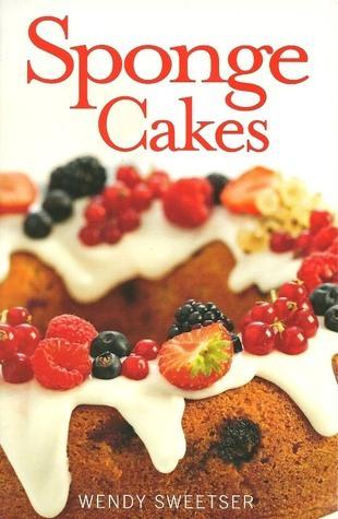 Sponge Cakes  by  Wendy Sweetser