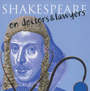 Shakespeare on Doctors & Lawyers  by  Elizabeth OMahoney
