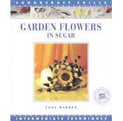 Garden Flowers in Sugar Sugar Craft Skil Tony Warren