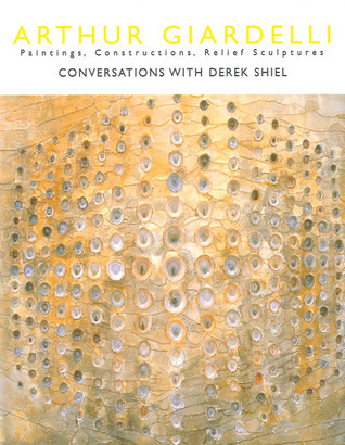 Arthur Giardelli: Painting, Constructions, Relief Sculptures Derek Shiel