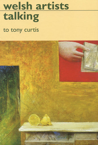 Welsh Artists Talking  by  Tony  Curtis