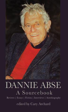 Dannie Abse: A Sourcebook  by  Dannie Abse