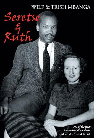 Seretse and Ruth: Botswanas Love Story  by  Wilf Mbanga