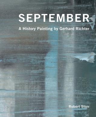 September: A History Painting Gerhard Richter by Robert Storr