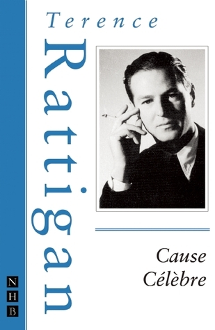 Cause Célèbre  by  Terence Rattigan