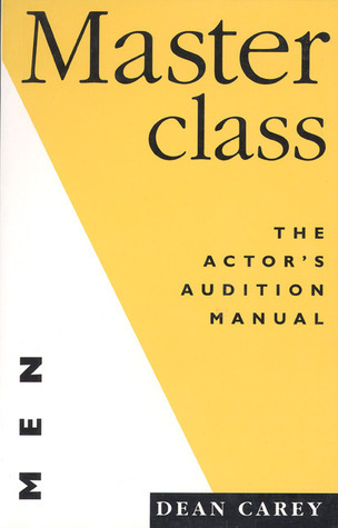 Masterclass (for Men): The Actors Manual for Men  by  Dean Carey