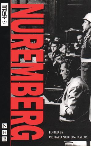 Nuremberg  by  Richard Norton-Taylor