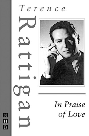 In Praise of Love  by  Terence Rattigan