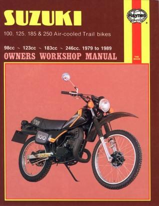 Suzuki 100,125,185 & 250 Air-cooled Trail Bikes: 1979-1989  by  John Harold Haynes