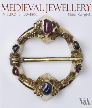 Medieval Jewellery: In Europe 1100-1500 Marion Campbell