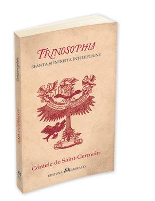 Trinosophia - Sfănta și întreita înțelepciune St. Germain