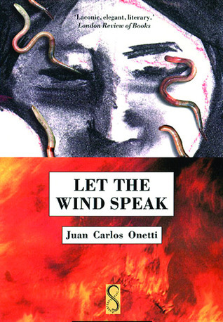 Let the Wind Speak Juan Carlos Onetti