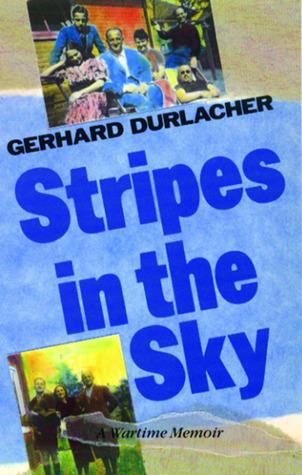 Stripes in the Sky: A Wartime Memoir  by  G.L. Durlacher