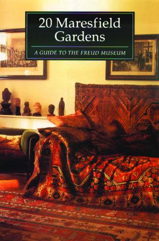 20 Maresfield Gardens: A Guide to the Freud Museum Erica Davies