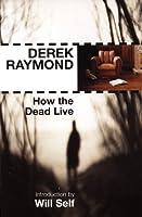 HOW THE DEAD LIVE (Factory Series) Derek Raymond