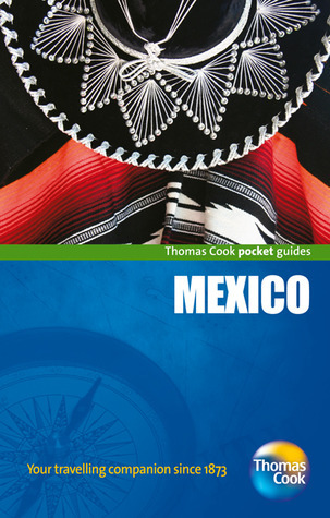 Mexico Pocket Guide, 3rd  by  Thomas Cook Publishing