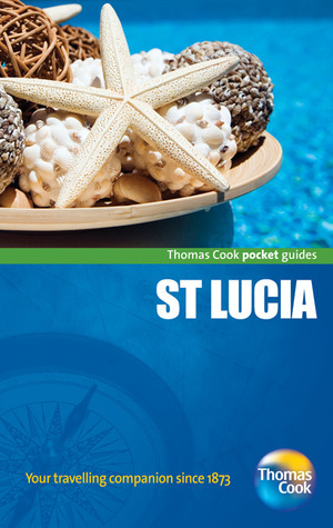 St. Lucia Pocket Guide, 2nd: Compact and practical pocket guides for sun seekers and city breakers  by  Thomas Cook Publishing