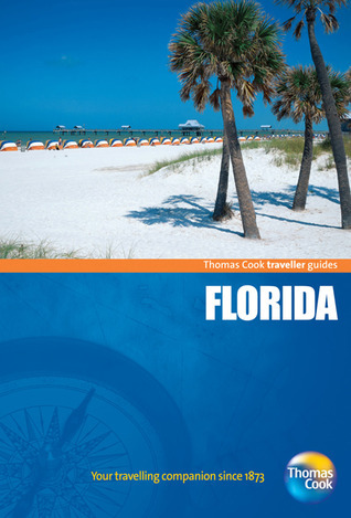 Traveller Guides Florida, 3rd: Popular, compact guides for discovering the very best of country, regional and city destinations  by  Thomas Cook Publishing