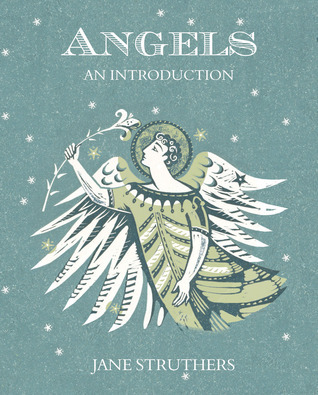 Angels: An Introduction  by  Jane Struthers