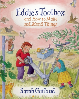 Eddies Toolbox and How to Make and Mend Things Sarah Garland