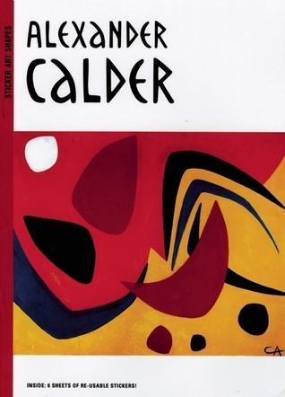 Sticker Art Shapes: Alexander Calder Sylvie Delpech