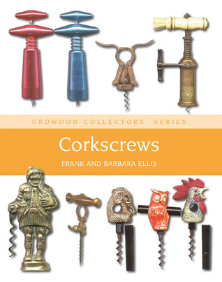 Corkscrews: A Collectors Guide Frank Ellis