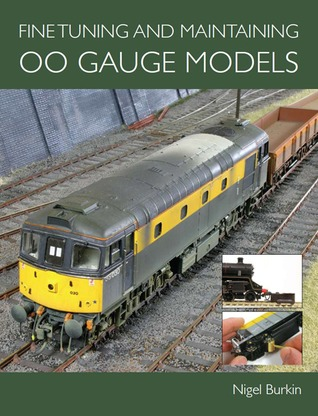 Fine Tuning and Maintaining 00 Gauge Models  by  Nigel Burkin