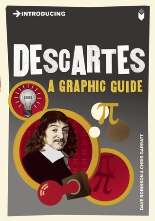 Introducing Descartes: A Graphic Guide  by  Dave Robinson