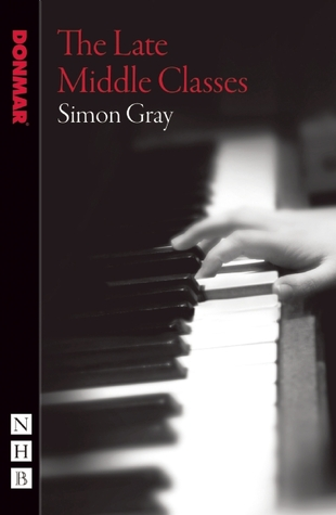 The Late Middle Classes  by  Simon Gray