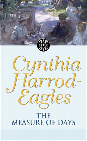 The Measure of Days (Morland Dynasty, #30)  by  Cynthia Harrod-Eagles