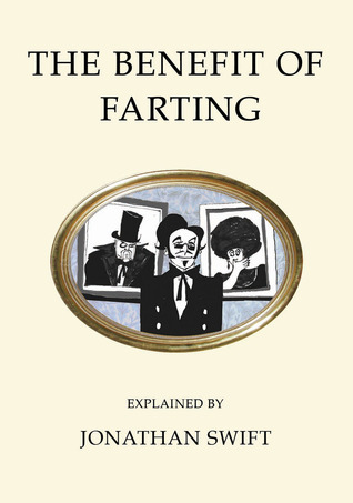 The Benefit of Farting and An Essay Upon Wind  by  Jonathan Swift