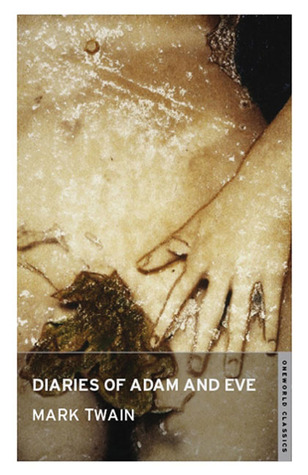Diaries of Adam and Eve  by  Mark Twain