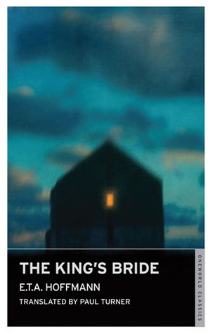 The Kings Bride  by  E.T.A. Hoffmann