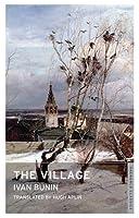 Das Dorf: Frühe Erzählungen Ivan A. Bunin