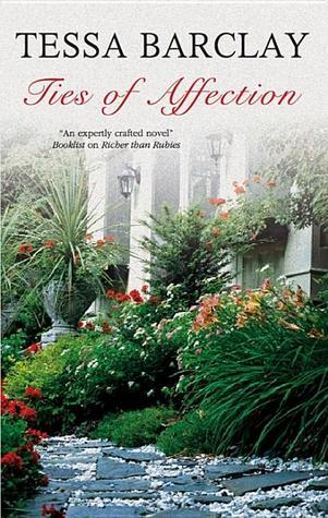 Ties of Affection  by  Tessa Barclay