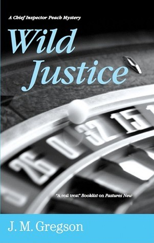 Wild Justice  by  J.M. Gregson