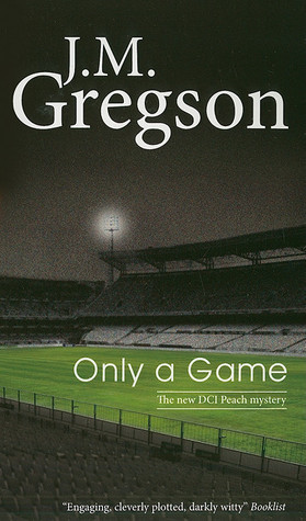 Only A Game J.M. Gregson