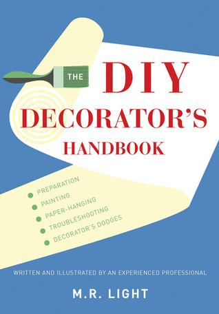 The DIY Decorators Handbook  by  M.R. Light