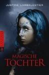 Magische Töchter (Magic or Madness, #1)  by  Justine Larbalestier