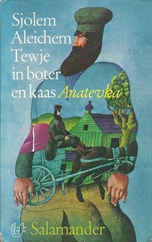 Tewje in boter en kaas [Anatevka] Sholem Aleichem