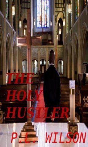 The Holy Hustler  by  P.L. Wilson