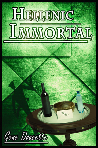 Hellenic Immortal (Immortal, #2)  by  Gene Doucette