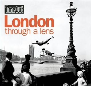 Time Out London Through a Lens  by  Time Out