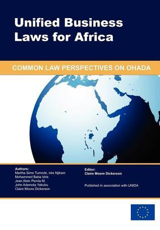 Unified Business Laws for Africa: Common Law Perspectives on Ohada  by  Martha Simo Tumnde