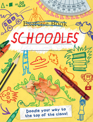 Schoodles: Doodle Your Way to the Top of the Class!  by  Carlton Books