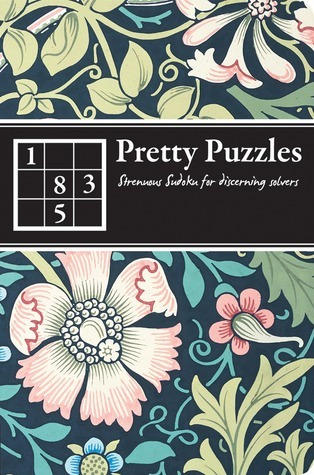 Pretty Puzzles: Strenuous Sudoku for Discerning Solvers  by  Carlton Books