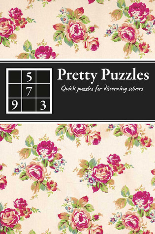 Pretty Puzzles: Quick Puzzles for Discerning Solvers  by  Carlton Books