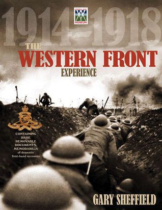 The Western Front Experience: 1914-1918  by  Gary Sheffield