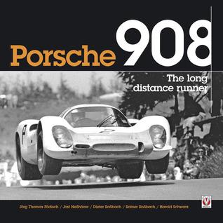 Porsche 908: The Long Distance Runner Jorg Thomas Fodisch